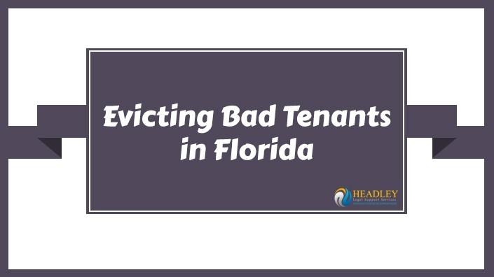 Evicting bad tenants, eviction