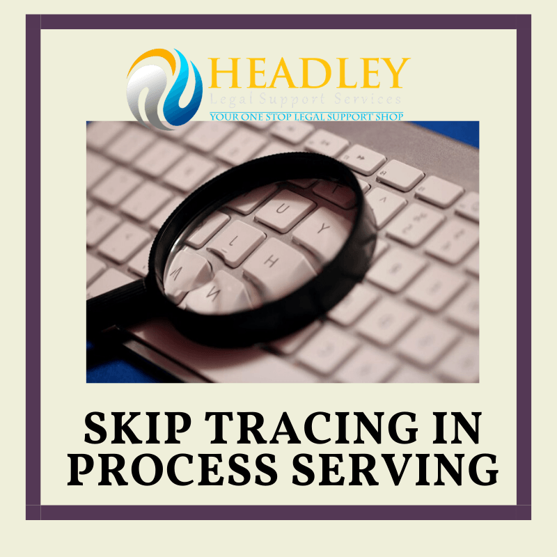 Skip tracing,headley legal support